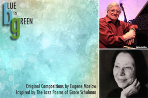Blue In Green: Original Compositions by Eugene Marlow, Inspired by the Jazz Poems of Grace Schulman